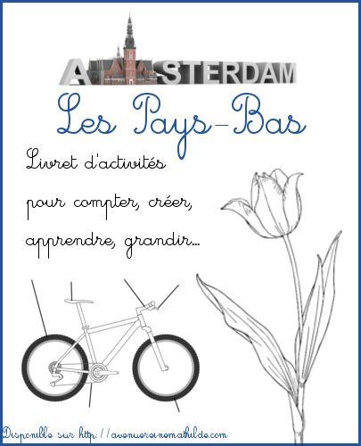 Livret d'activités maternelle sur les Pays-Bas et Amsterdam : Van Gogh, des tulipes, du vélo, du graphisme, etc...