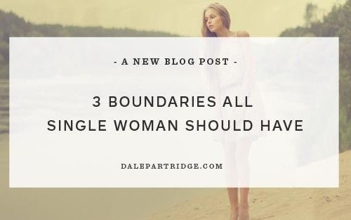 3 Boundaries All Single Woman Should Have The Daily Positive