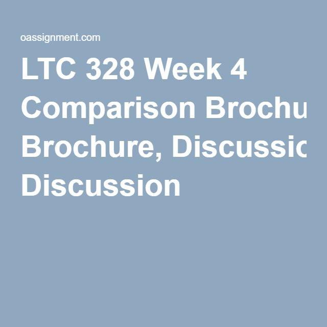 LTC 328 Week 4 Comparison Brochure, Discussion