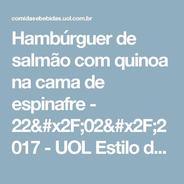 Hambúrguer de salmão com quinoa na cama de espinafre - 22/02/2017 - UOL Estilo de vida