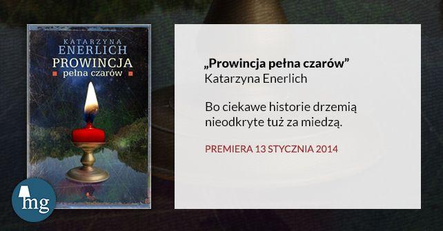 """""""Prowincja pełna czarów"""" Katarzyna Enerlich, Wydawnictwo MG"""