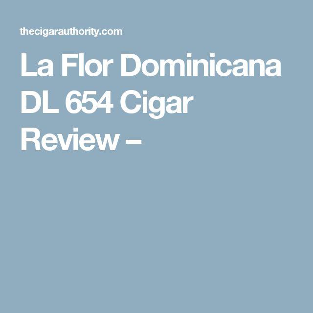 La Flor Dominicana DL 654 Cigar Review –