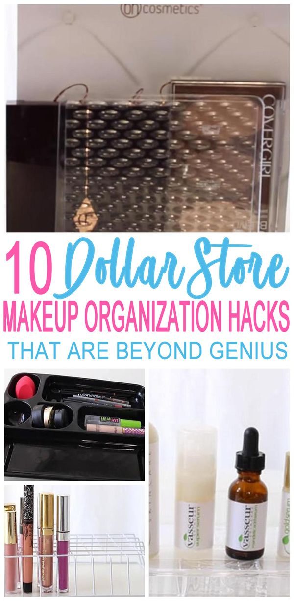 10 Dollar Store Makeup Organization Hacks That Are Borderline Genius