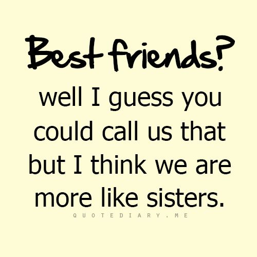 Pictures Of Quotes About Best Friends Like Sisters Tumblr