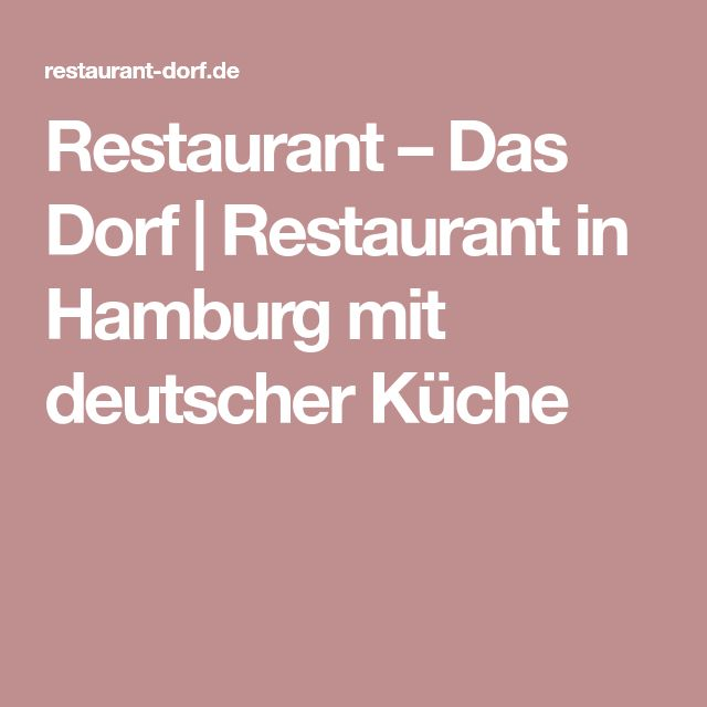 Restaurant – Das Dorf   Restaurant in Hamburg mit deutscher Küche