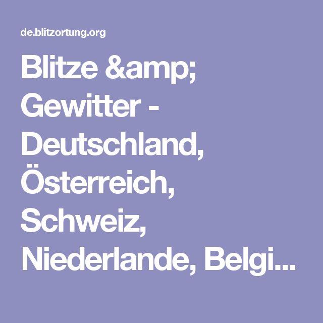 Blitze & Gewitter - Deutschland, Österreich, Schweiz, Niederlande, Belgien