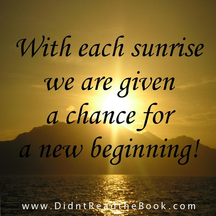 With each sunrise we are given a chance for a new