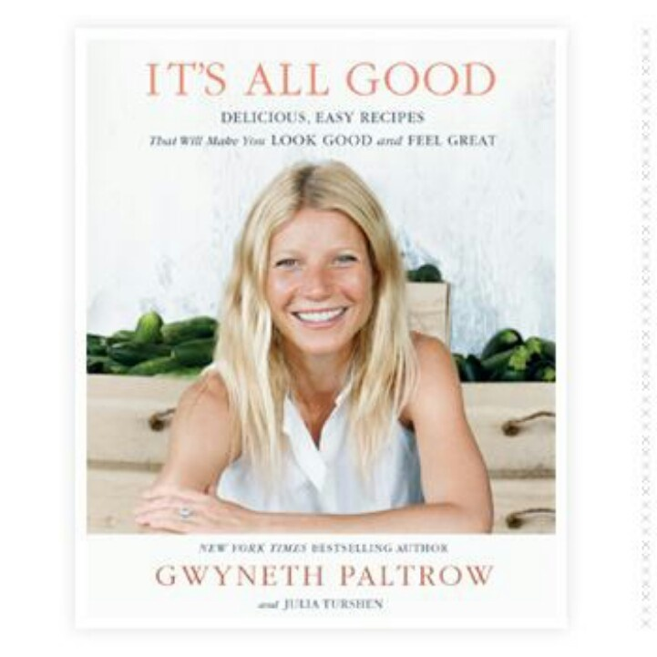 Gwenyth Paltrow Cook book,Its all good!Saw her on The Rachel Ray show today and it sounds like my kinda cooking.Fresh and clean eating