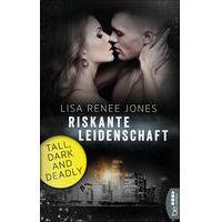 """""""Riskante Leidenschaft"""" von Lisa Renee Jones"""