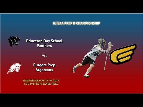 NJISAA Prep B Boys Lacrosse Championship - Princeton Day School vs. Rutg...