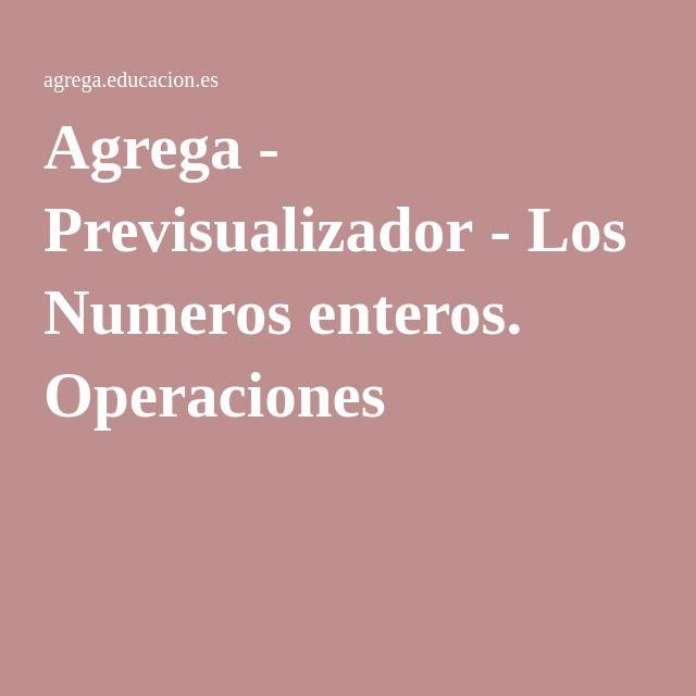 Agrega - Previsualizador - Los Numeros enteros. Operaciones.  Mi recurso educativo abierto sobre números enteros.  Disfrútalo!