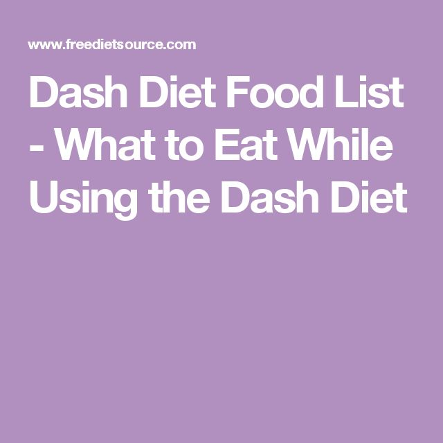 Dash Diet Food List - What to Eat While Using the Dash Diet