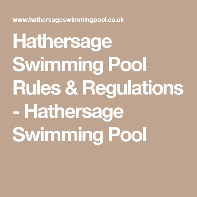 Hathersage Swimming Pool Rules & Regulations - Hathersage Swimming Pool