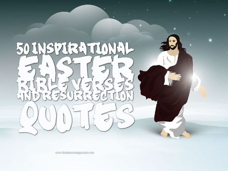 50 Inspirational Easter Bible Verses and Resurrection Quotes - Freshmorningquotes