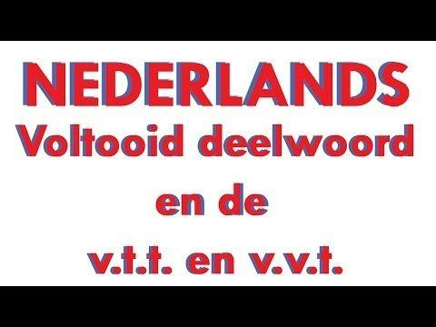 Nederlands: Voltooid deelwoord en de v.t.t. en v.v.t. - YouTube