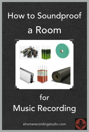 How to Soundproof a Room for Music Recording http://ehomerecordingstudio.com/soundproof-room/