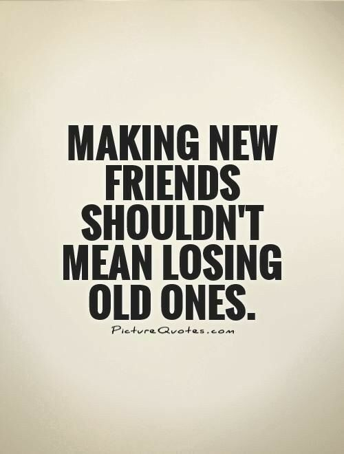 Making New Friends Shouldn't Mean Losing Old Ones.