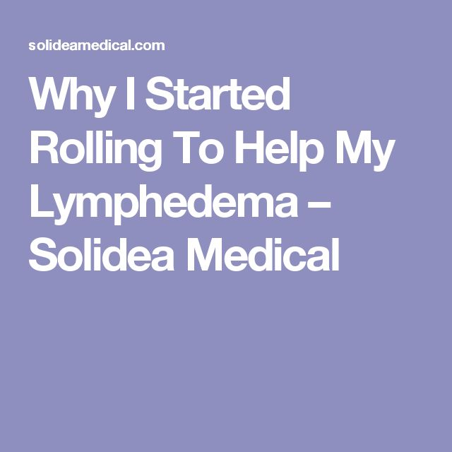 Why I Started Rolling To Help My Lymphedema – Solidea Medical