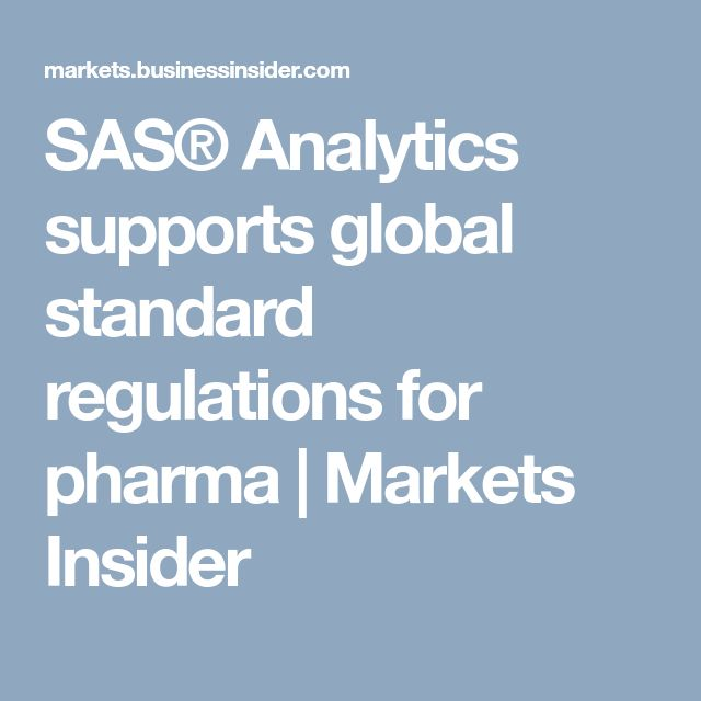 SAS® Analytics supports global standard regulations for pharma | Markets Insider