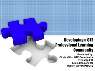Developing a CTE PLC by Frenship ISD, via Slideshare