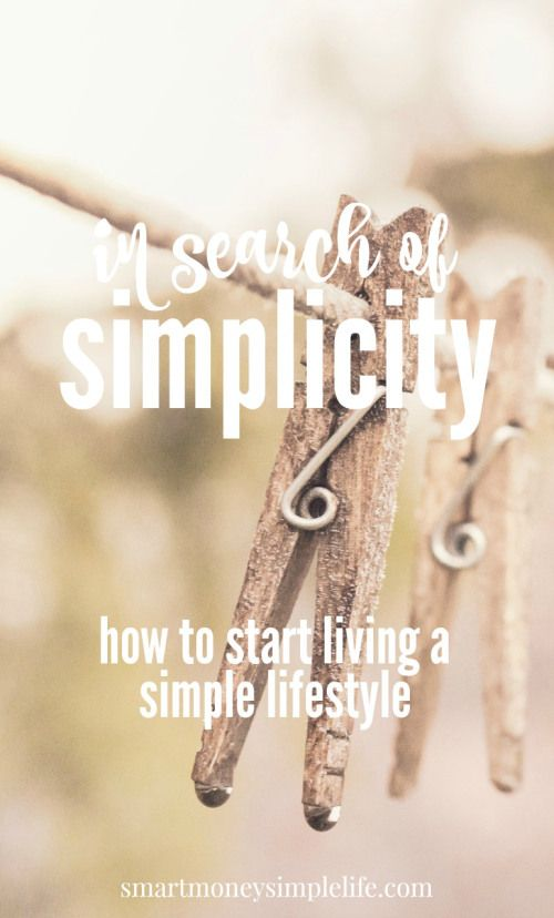 In Search of Simplicity: How to Start Living a Simple Lifestyle | Living simply should be simple. Right? The truth is, living simply is a process and as such, you're always learning new ways to reduce the clutter, craziness and complications that seem to be the hallmarks of modern life. smartmoneysimplelife.com