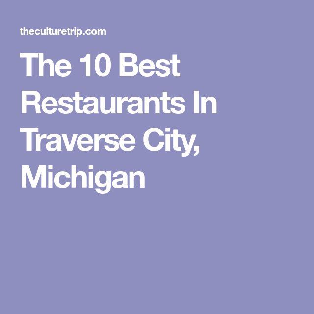 The 10 Best Restaurants In Traverse City, Michigan
