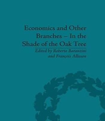 Economics And Other Branches – In The Shade Of The Oak Tree: Essays In Honour Of Pascal Bridel PDF