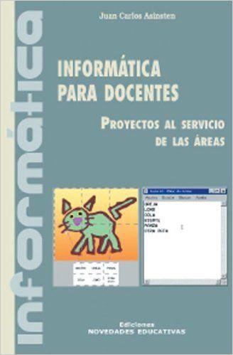 Informática para docentes: Juan Carlos Asinsten: 9789879191712: Amazon.com: Books
