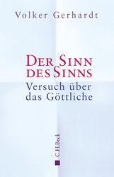 Der Sinn des Sinns | Gerhardt, Volker | Verlag C.H.BECK Literatur - Sachbuch - Wissenschaft