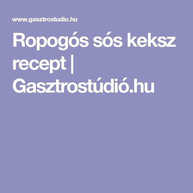 Ropogós sós keksz recept   Gasztrostúdió.hu