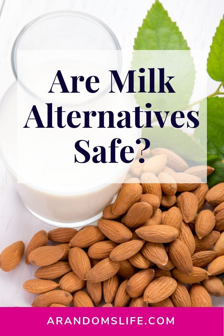 Are Milk Alternatives Safe?