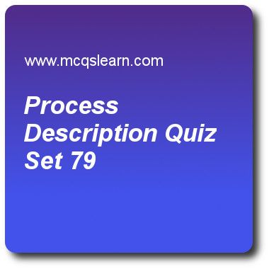 Process Description Quizzes:   operating systems Quiz 79 Questions and Answers - Practice operating system quizzes based questions and answers to study process description quiz with answers. Practice MCQs to test learning on process description, mutual exclusion, computer system architecture, microsoft windows overview, computer system organization quizzes. Online process description worksheets has study guide as i/o tables are used to manage, answer key with answers as memory, i/o modules..