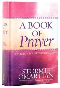 A Book of Prayer is a Prayer Hardback by Stormie Omartian about PRAYER. Purchase this Hardback product online from koorong.com | ID 0736917225