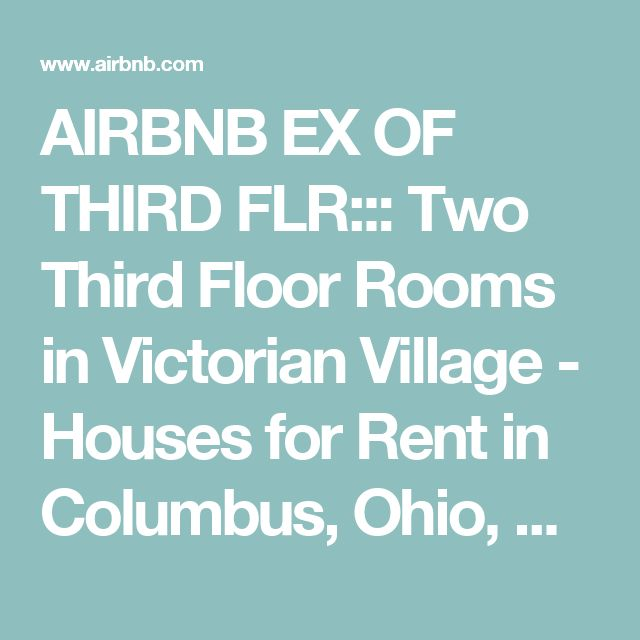 AIRBNB EX OF THIRD FLR::: Two Third Floor Rooms in Victorian Village - Houses for Rent in Columbus, Ohio, United States
