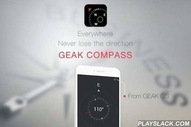 GEAK Compass  Android App - playslack.com , This is another app developed by us GEAK Developer. With Compass, no need to confuse about the direction forever. Let GEAK Compass lead you all over the world. Features:- It is precise and sensitive, and also has a clear face to show you the direction.- The size of GEAK Compass is only 1M which made it faster. - If your phone is capable, the campus would show you not only the direction, but also the Latitude, Longitude, Pressure and Altitude…