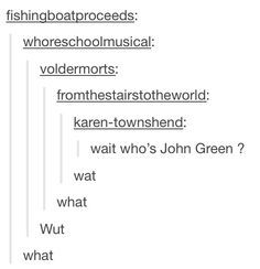 Wait who's John Green? Tumblr post.