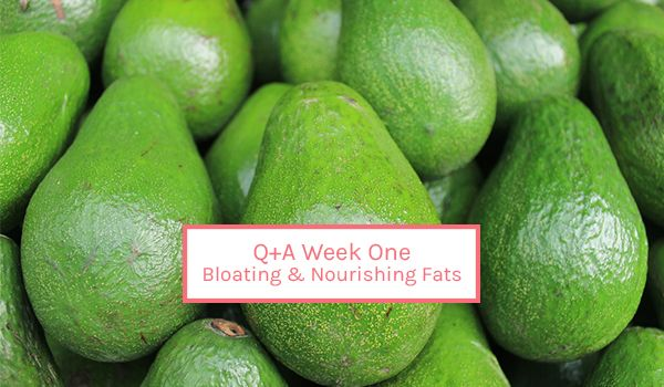 Q+A | Why am I so bloated all the time? and How much fat should I be eating?