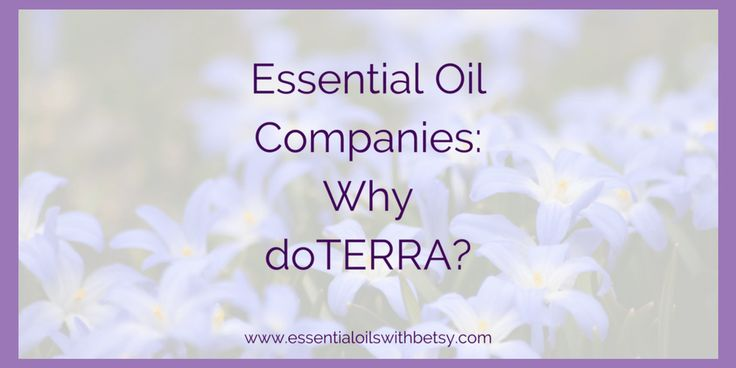 Essential Oil Companies: Why doTERRA?