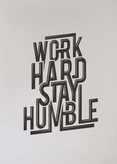Work Hard Stay HumbleQuotes Visualisation, Wonder Quotes, Motivation Quotes, Motivational Quotes