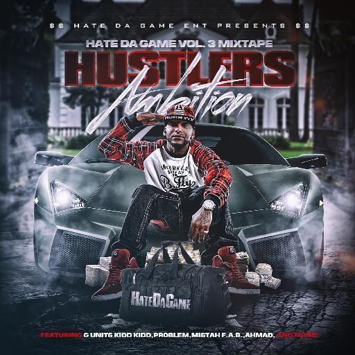 Curt Digg,G-units KiddKidd,Problem,Mistah F.A.B.,Ahmad, - $$ Hate Da Game Vol.3 Hustlers Ambition $$ Mixtape