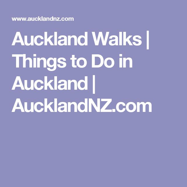Auckland Walks | Things to Do in Auckland  | AucklandNZ.com