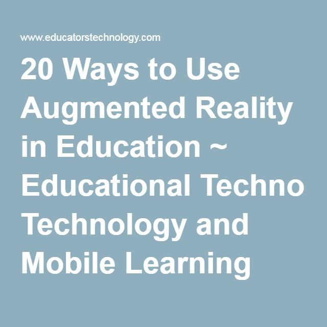20 Ways to Use Augmented Reality in Education