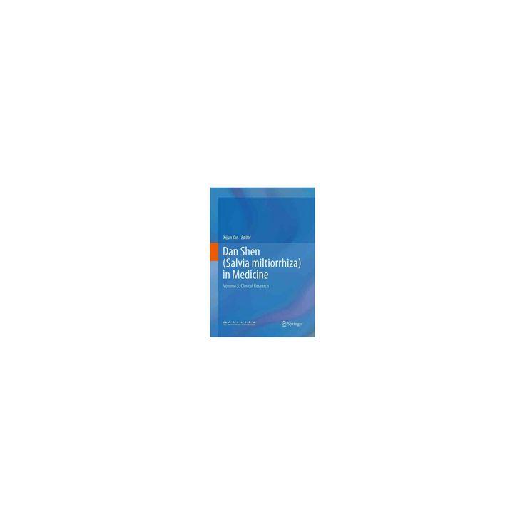 Dan Shen Salvia Miltiorrhiza in Medicine : Clinical Research (Vol 3) (Reprint) (Paperback)