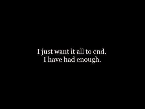 i just want to be dead already, im tired of cutting and i cant trust anyone anymore. im just done.