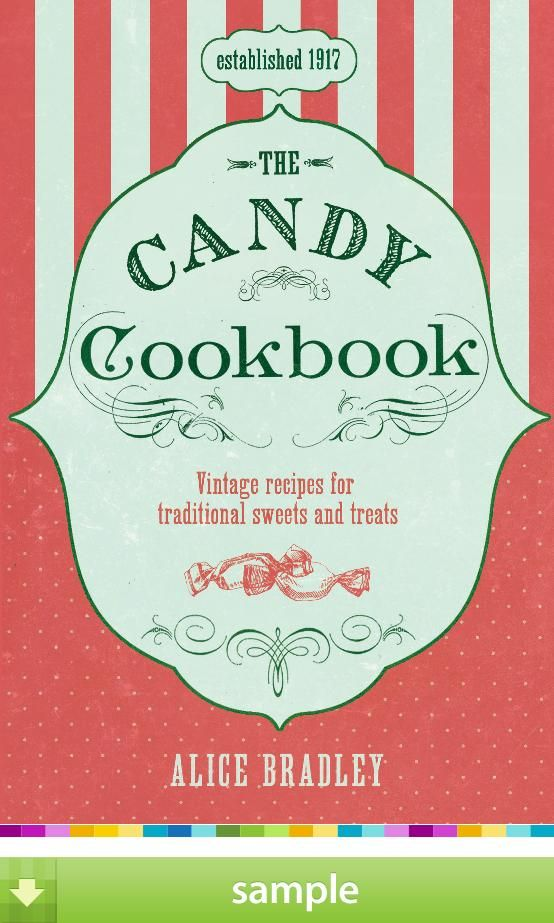 91 best cook books images on pinterest cook books cookery books the candy cookbook by alice bradley download a free ebook sample and give fandeluxe Images