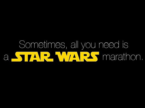 Sometimes, all you need is a Star Wars marathon.