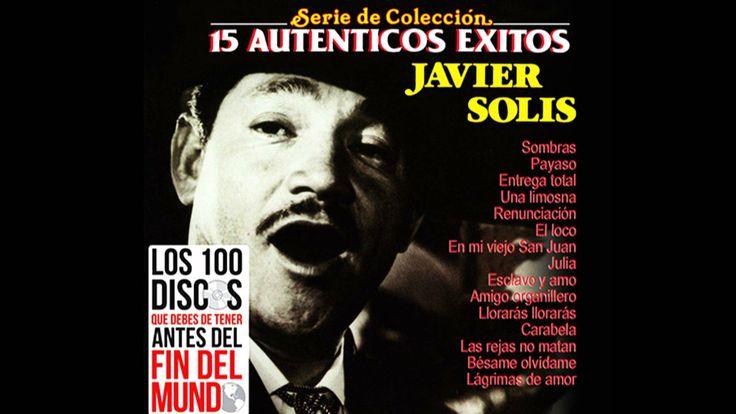 Javier solis _ Los 15 Autenticos exitos (+playlist)