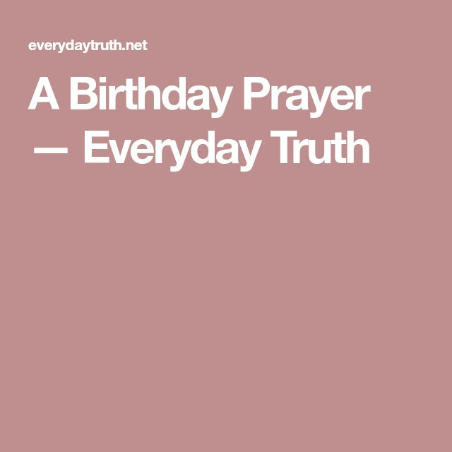 A Birthday Prayer — Everyday Truth
