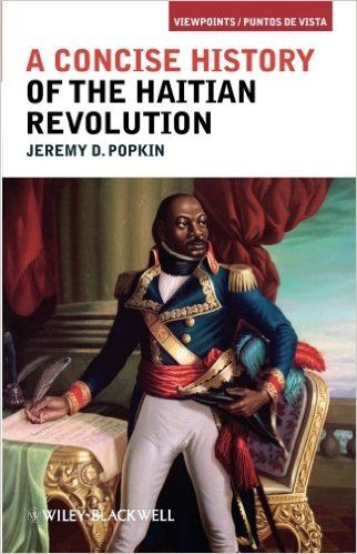 A Concise History of the Haitian Revolution - Jeremy D. Popkin