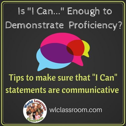 """Is """"I Can"""" Enough to Demonstrate Proficiency? (French, Spanish) www.wlclassroom.com"""